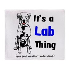 It's A Lab Thing Throw Blanket