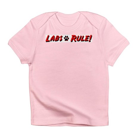 Labs Rule Infant T-Shirt