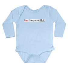 Lab is my Co-Pilot Long Sleeve Infant Bodysuit
