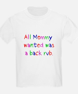 All Mommy wanted T-Shirt