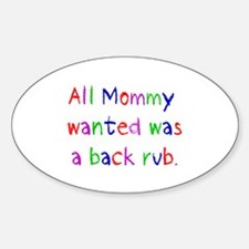 All Mommy wanted Sticker (Oval)