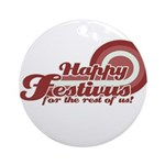 Happy Festivus Ornament (Round)