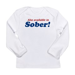 Available in Sober Long Sleeve Infant T-Shirt