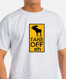 Take Off eh T-Shirt