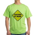 Teacher At Work Green T-Shirt
