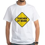 Teacher At Work White T-Shirt