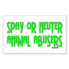 Spay or Neuter Animal Abusers Sticker (Rectangular