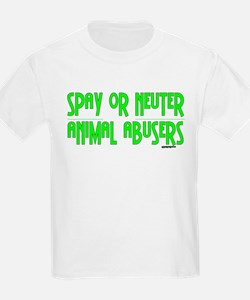 Spay or Neuter Animal Abusers Kids T-Shirt