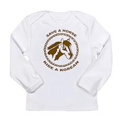 Ride A Korean Long Sleeve Infant T-Shirt