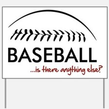 Baseball...is there anything Yard Sign