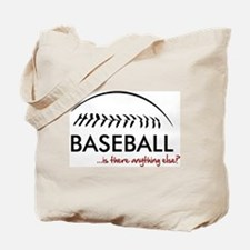 Baseball...is there anything Tote Bag