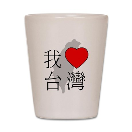 Chinese I Love Taiwan Shot Glass