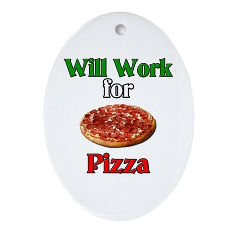 Will Work for Pizza Oval Ornament