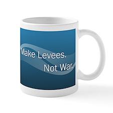 Make Levees, Not War Mug