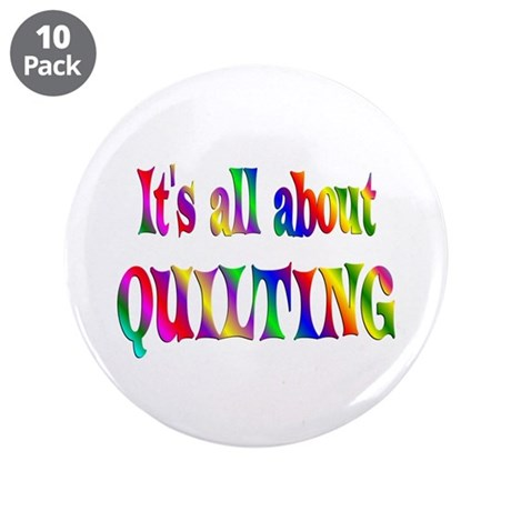 "About Quilting 3.5"" Button (10 pack)"