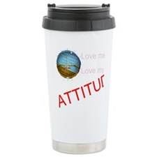 Love me, love my ATTITUDE Travel Mug