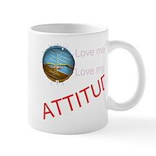 Love me, love my ATTITUDE Mug