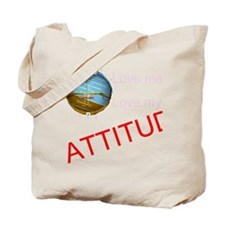 Love me, love my ATTITUDE Tote Bag