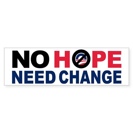 No Hope Need Change bumper sticker