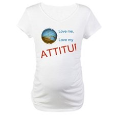Love me, love my ATTITUDE Shirt