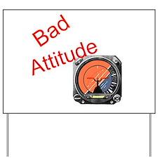 Bad Attitude Yard Sign