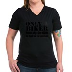 Only a Biker Women's V-Neck Dark T-Shirt