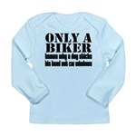 Only a Biker Long Sleeve Infant T-Shirt