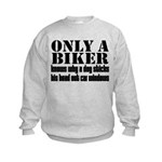 Only a Biker Kids Sweatshirt