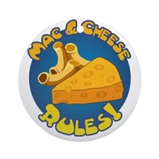 Mac & Cheese Rules Ornament (Round)