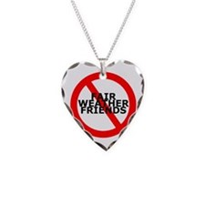 No Fair Weather Friends Necklace