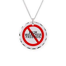 No Fair Weather Friends Necklace