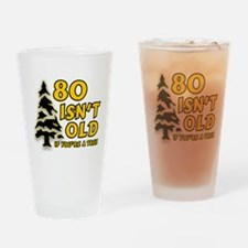 80 Isnt old Birthday Drinking Glass