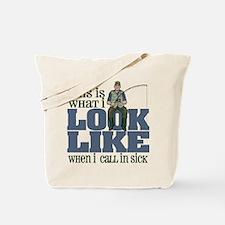 Call in Sick - Fishing Tote Bag