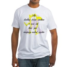 Chronic Condition Quote Shirt