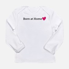 Born at Home Long Sleeve Infant T-Shirt