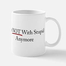 I'm NOT With Stupid Anymore Mug