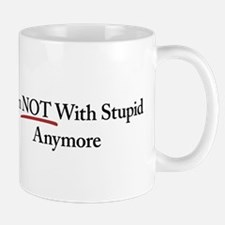 I'm NOT With Stupid Anymore Small Mugs