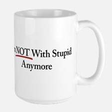 I'm NOT With Stupid Anymore Ceramic Mugs