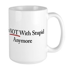I'm NOT With Stupid Anymore Ceramic Mugs