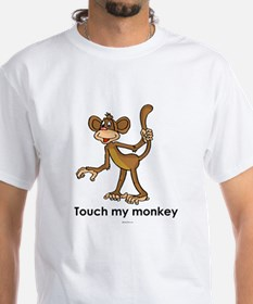 Touch my monkey ~ Shirt