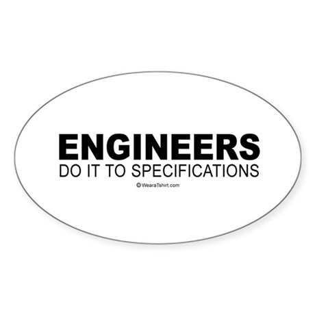 Engineers do it to specifications - Sticker (Oval