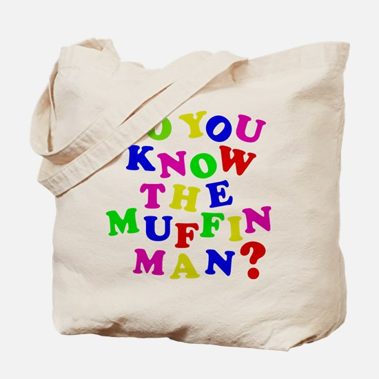 Do you now the Muffin Man? Tote Bag