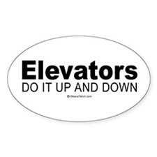 Elevators do it up and down - Oval Decal