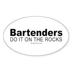 Bartenders do it on the rocks - Oval Sticker