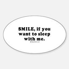 Smile, if you want to sleep with me - Decal