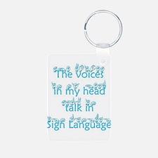 The Voices in My Head Speak i Keychains