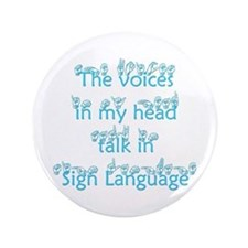 """The voices in my head talk in 3.5"""" Button"""