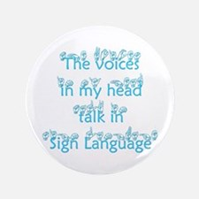 "The voices in my head talk in 3.5"" Button"
