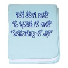 You don't have to speak to ha baby blanket