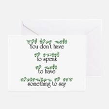 You don't have to speak... Greeting Cards (Package